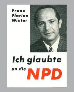 Ich glaubte an die NPD
